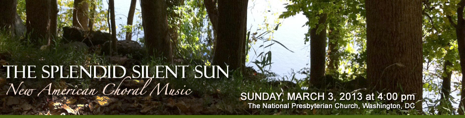The Splendid Silent Sun: New American Choral Music