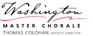 Washington Master Chorale, Thomas Colohan, Artistic Director